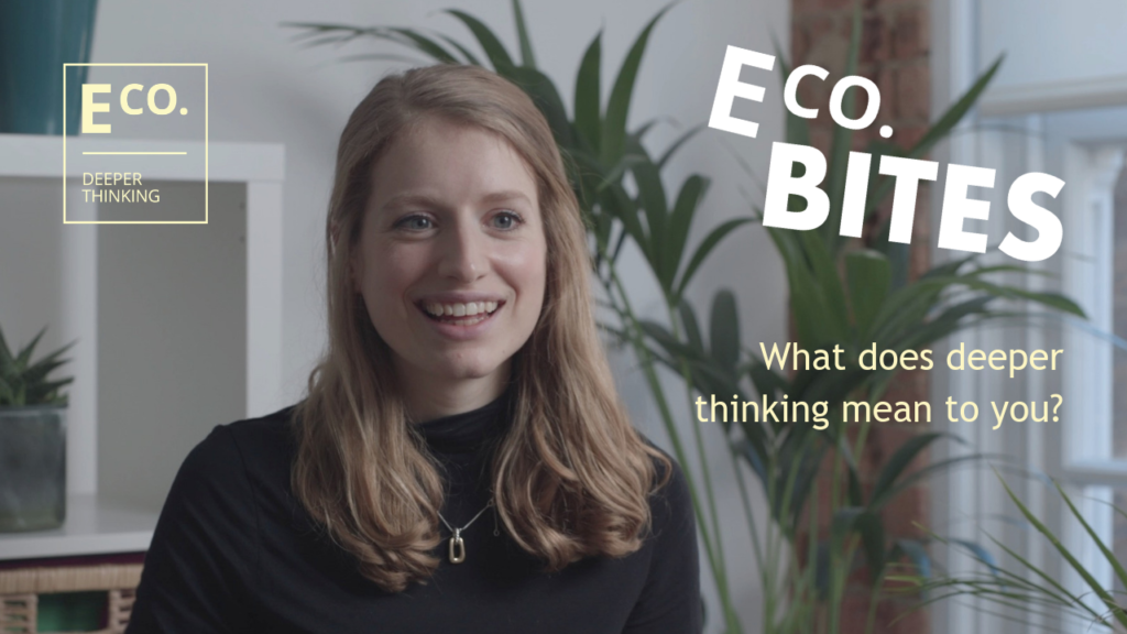 E Co. bites: What does deeper thinking mean to you? (Alex Milano)