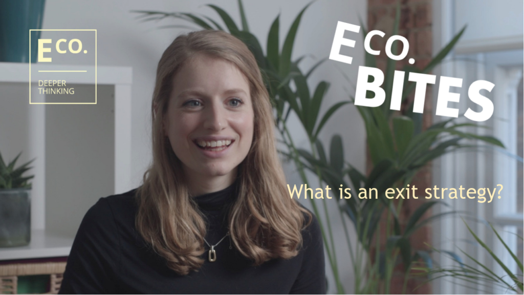 E Co. bites: What is an exit strategy?