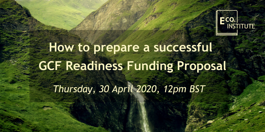Free online training workshop: 'How to prepare a successful GCF Readiness Funding Proposal' 30 April 2020, 12pm BST